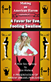 Making an American Harem-Episode #7: A Favor for Eve, Fooling Swallow