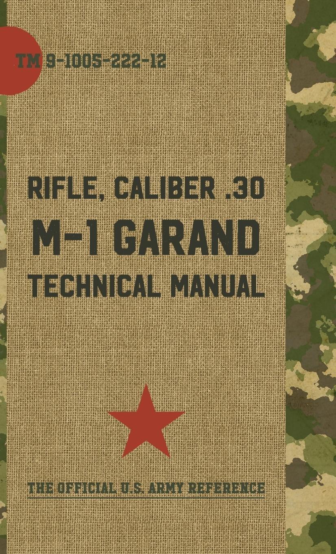 U.S. Army M-1 Garand Technical Manual: Pentagon U.S. Military:  9781626543300: Amazon.com: Books