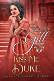 Kiss Me Duke (League of Unweddable Gentlemen Book 5)