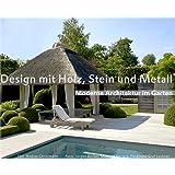 Design mit Holz, Stein und Metall - Moderne Architektur im Garten (Garten- und Ideenbücher BJVV)