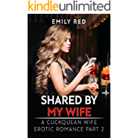 Shared by my Wife: (A Cuckquean Wife Erotic Romance Part 2)
