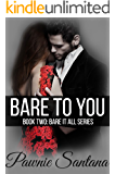 Bare To You (Bare It All Series, Part 2)