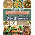 The Blue Zones Mediterranean Diet Cookbook for Beginners