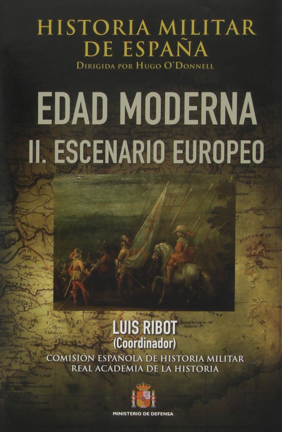Historia militar de España. III. Edad Moderna: II. Escenario ...