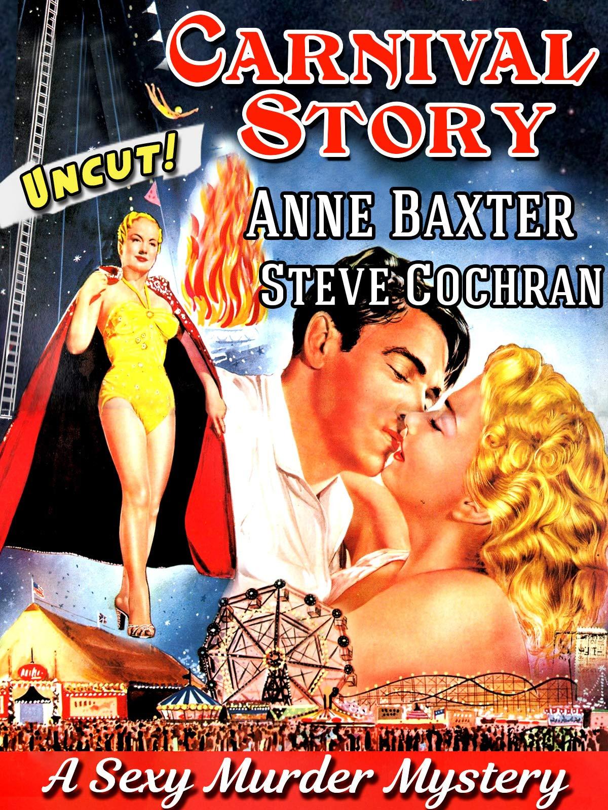 Carnival Story - Anne Baxter, Steve Cochran, A Sexy Murder Mystery, Uncut!