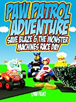 PAW PATROL ADVENTURE - Save Blaze and the Monster Machine Race Day