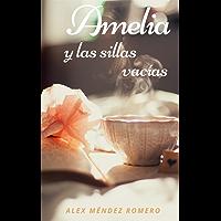 Amelia y las sillas vacías: Una historia tan real como triste