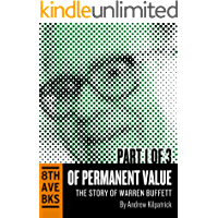 Of Permanent Value: The Story of Warren Buffett (Part I)