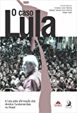 O Caso Lula