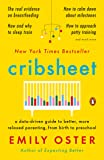 Cribsheet: A Data-Driven Guide to Better, More Relaxed Parenting, from Birth to Preschool (The ParentData Series)