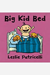 Big Kid Bed (Leslie Patricelli Board Books) Kindle Edition