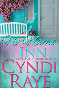 No Name Inn: A Romantic Short Story #2