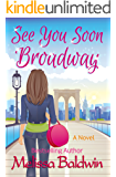 See You Soon Broadway (Broadway Series Book 1)
