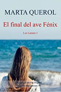 El final del ave Fénix: Los Lamarc I (Spanish Edition)