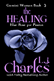 The Healing (Book 3 - Romantic Suspense): The Gemini Women Trilogy