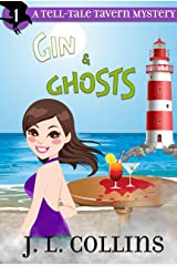Gin & Ghosts (Tell-Tale Tavern Mysteries Book 1) Kindle Edition