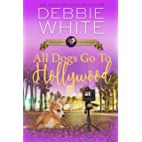All Dogs Go To Hollywood (The Celebrity Corgi Romances Book 5)
