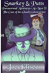 Snarkey & Putts Paranormal Attorneys-at-Law II: The Case of the Ghastly Ghostwriter Kindle Edition