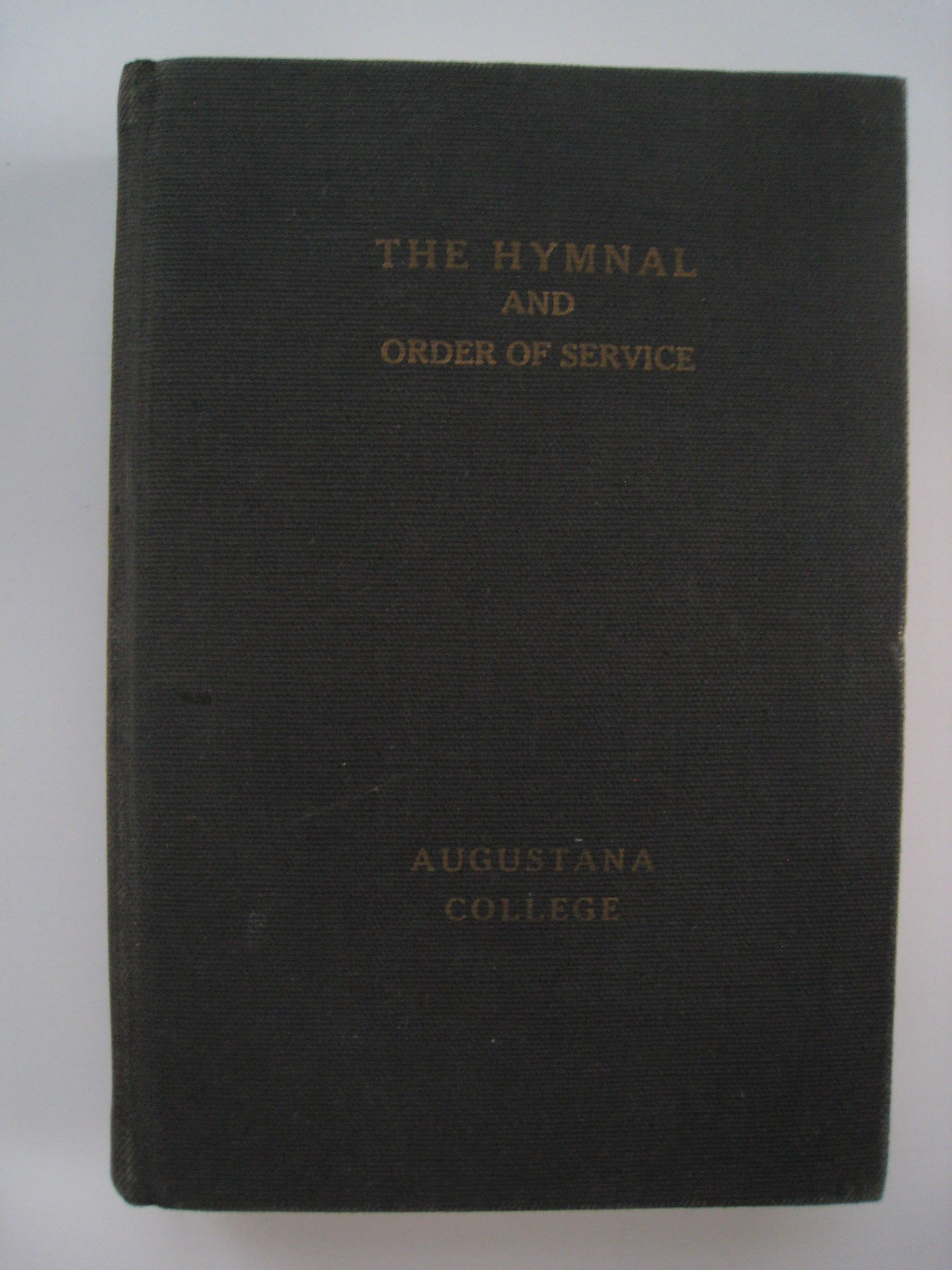 The Hymnal and Order of Service. Authorized By The Evangelical Lutheran Augustana Synod (Lectionary Edition)