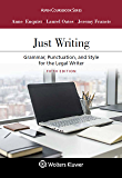 Just Writing: Grammar, Punctuation, and Style for the Legal Writer (Aspen Coursebook Series)