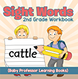 Sight Words 2nd Grade Workbook (Baby Professor Learning Books)