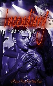 Incendiary (A Phoenix Rising Rock Band Novel Book 2)