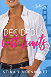 Decidedly Off Limits (By The Bay Book 1) (English Edition)