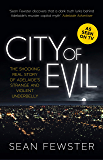 City of Evil: The shocking real story of Adelaide's strange and violent underbelly - As seen on TV