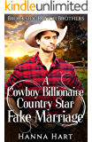 A Cowboy Billionaire Country Star Fake Marriage (Brookside Ranch Brothers Book 3)