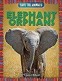 Elephant Orphans (Save the Animals)