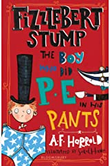 Fizzlebert Stump: The Boy Who Did P.E. in his Pants Kindle Edition