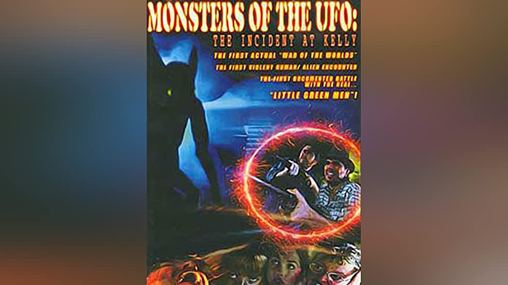 Monsters of the UFO: Incident at Kelly