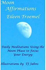 Moon Affirmations: Daily Meditations Using the Moon Phase to Focus Your Energy Kindle Edition