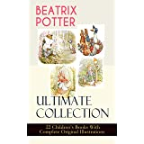 BEATRIX POTTER Ultimate Collection - 22 Children's Books With Complete Original Illustrations: The Tale of Peter Rabbit, The