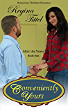 Conveniently Yours: Humorous Christian  Romance (After the Vows Book 1)