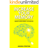 Increase Your Memory: Memory Improvement Accelerated (English Edition)