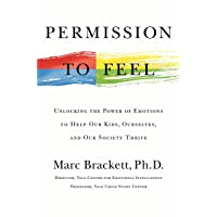 Permission to Feel: Unlocking the Power of Emotions to Help Our Kids, Ourselves,...