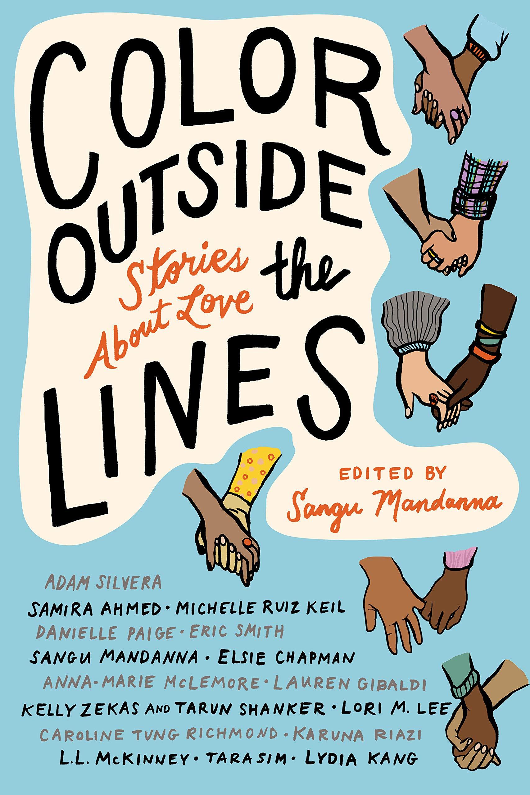 Amazon.com: Color outside the Lines: Stories about Love (9781641290463):  Mandanna, Sangu, Ahmed, Samira, Silvera, Adam, Smith, Eric, McLemore,  Anna-Marie: Books