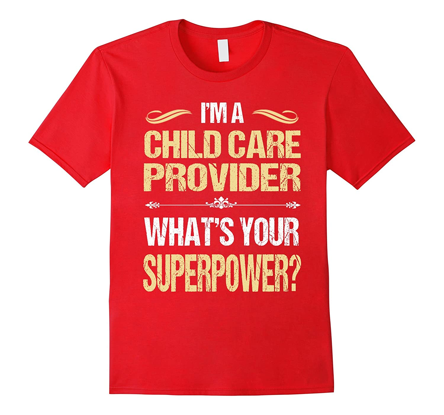 CHILD CARE PROVIDER - Whats Your Superpower? T-Shirts-Vaci