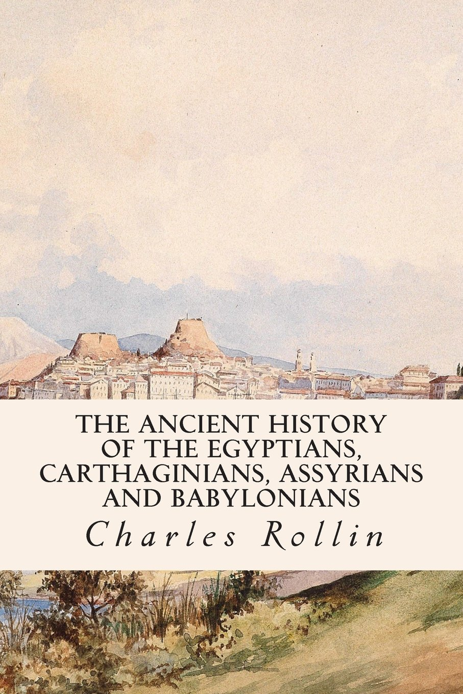 The Ancient History of the Egyptians, Carthaginians, Assyrians and Babylonians