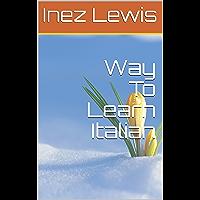 Way To Learn Italian (English Edition)
