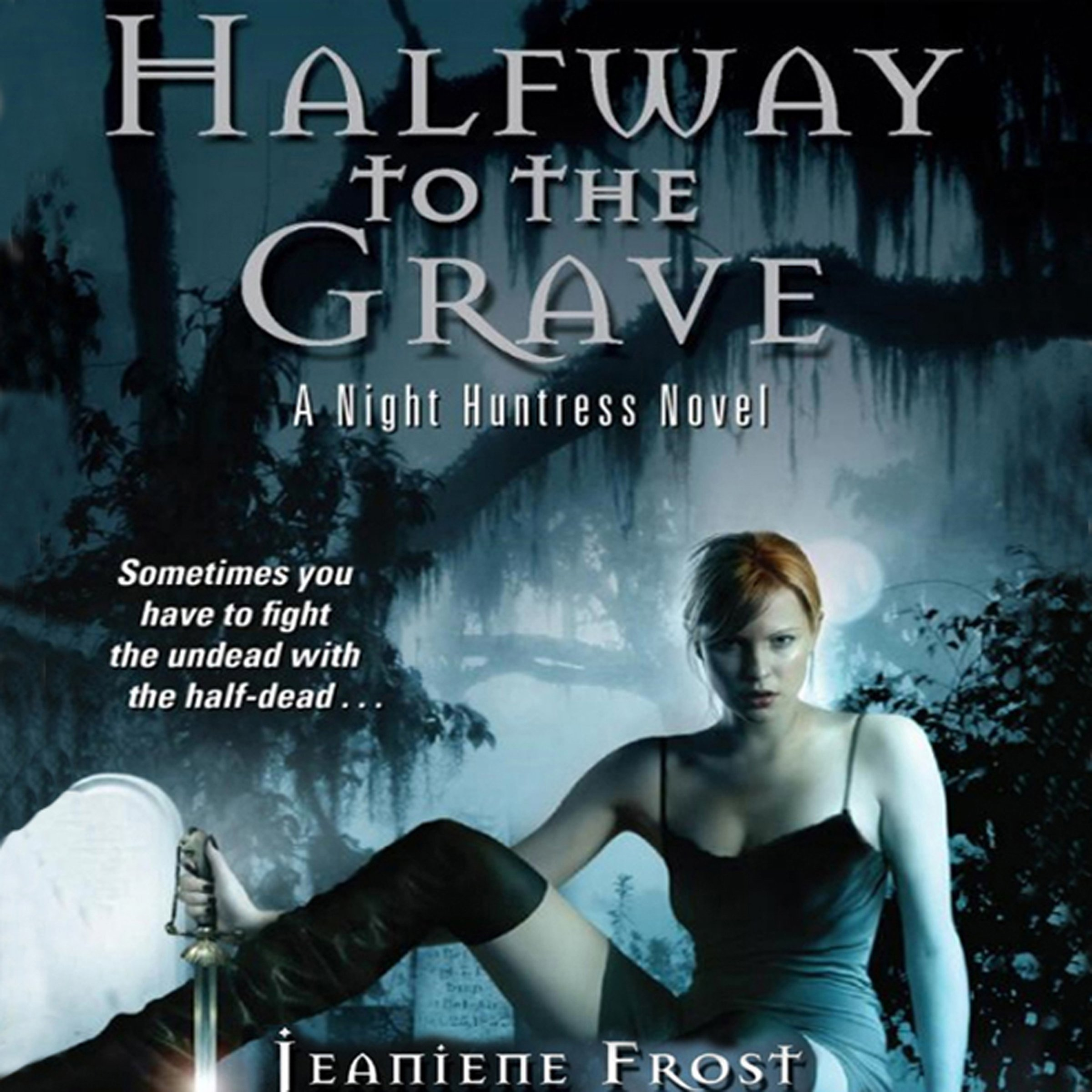 Halfway To The Grave  Night Huntress Book 1