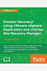 Disaster Recovery Using VMware vSphere Replication and vCenter Site Recovery Manager - Second Edition Kindle Edition