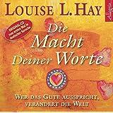 Die Macht Deiner Worte: Wer das Gute ausspricht, verändert die Welt.: 1 CD