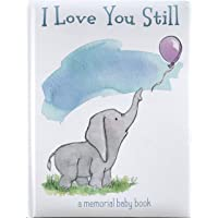 I Love You Still: A Memorial Baby Book