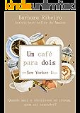 Um Café Para Dois (New Yorker Livro 1)