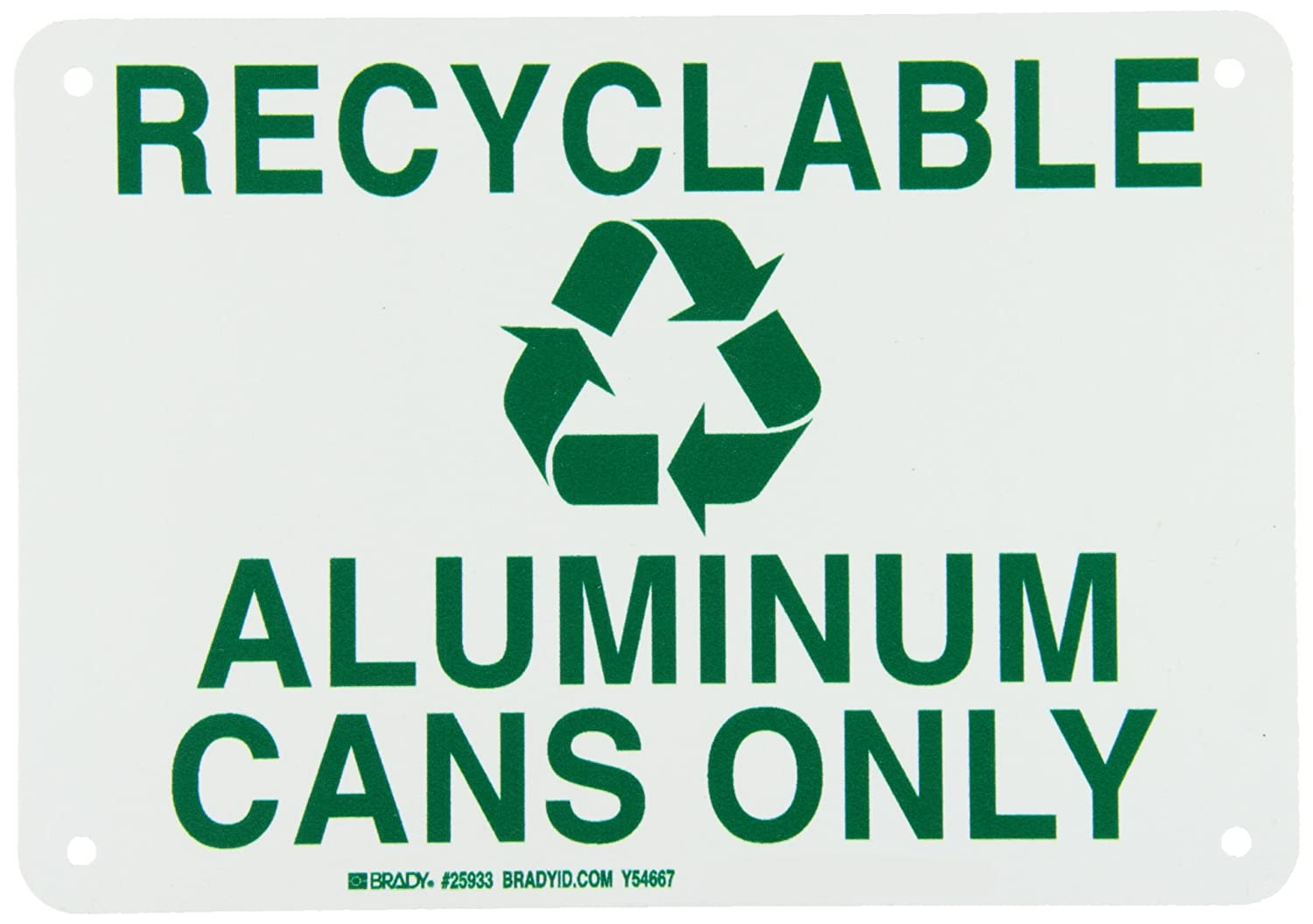 Legend Recyclable Aluminum Cans Only Brady 25933 Plastic Recycle /& Environment Sign with Picto with Picto 7 X 10 7 X 10 Legend Recyclable Aluminum Cans Only