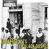 Platinum Gospel - Greatest Hits Of Black Gospel