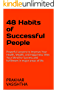 48 Habits of Successful People: Powerful Lessons to Improve Your Health, Wealth, and Happiness; Wire Your Mind for Success and fulfillment in major areas of life (English Edition)