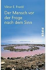 Der Mensch vor der Frage nach dem Sinn: Eine Auswahl aus dem Gesamtwerk (German Edition) Kindle Edition